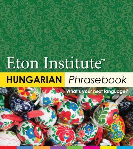 Hungarian Phrasebook (Eton Institute - Language Phrasebooks) by Eton Institute. $4.99