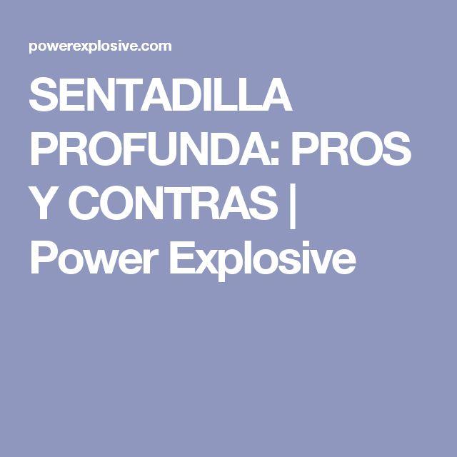 SENTADILLA PROFUNDA: PROS Y CONTRAS   Power Explosive