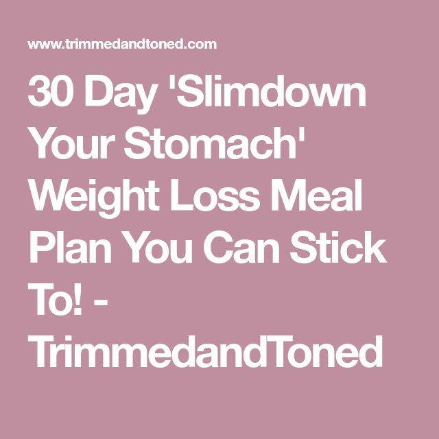 30 Day 'Slimdown Your Stomach' Weight Loss Meal Plan You Can Stick To! - TrimmedandToned