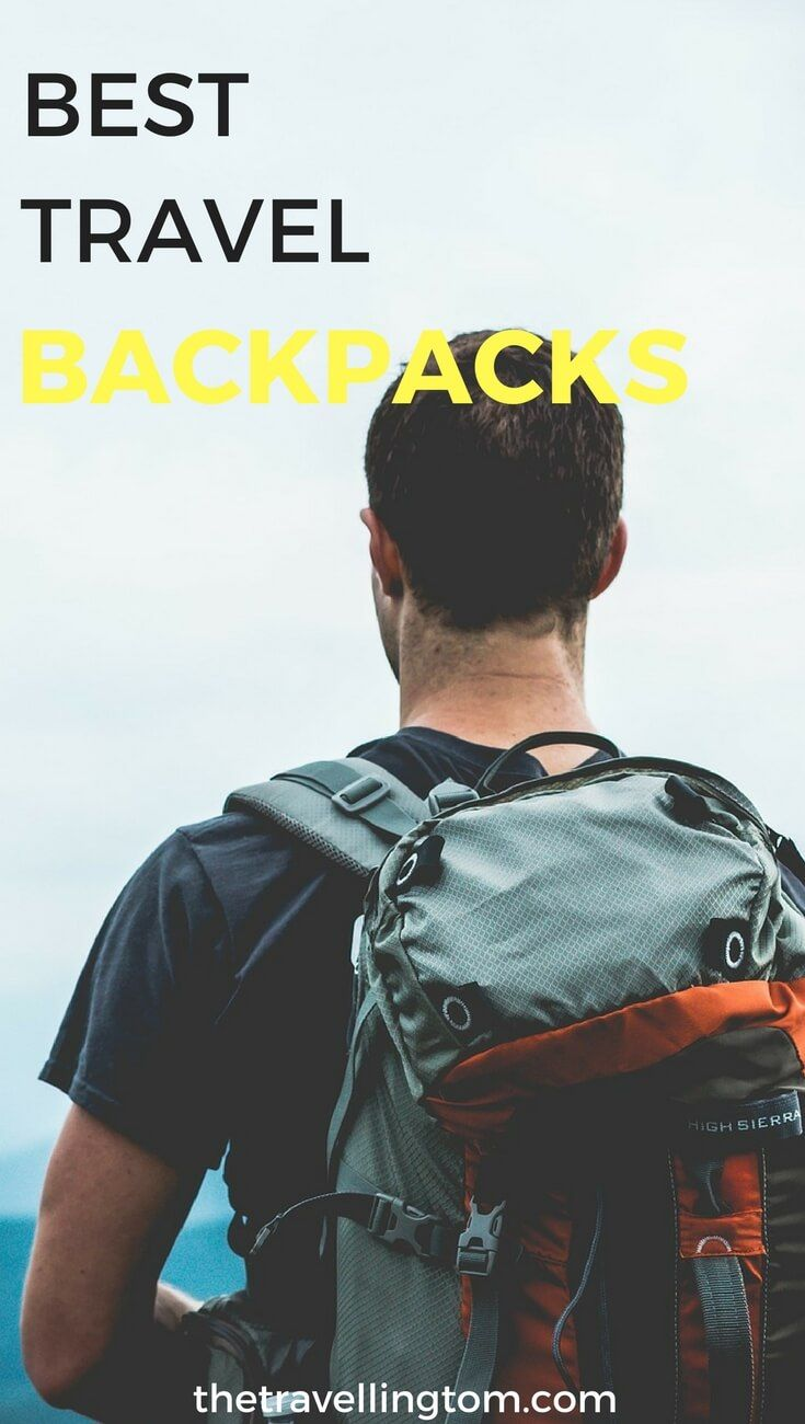 Best Travel Backpacks 2019  Ultimate Guide To Choosing The Right One ... 49ddab931842e