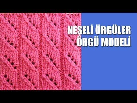 NEŞELİ ÖRGÜLER MODELİ - YouTube