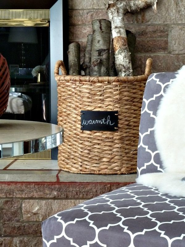 Put Firewood Or Cozy Blankets In A Basket With A Chalkboard Tag Labeled  Warmth Nice Ideas