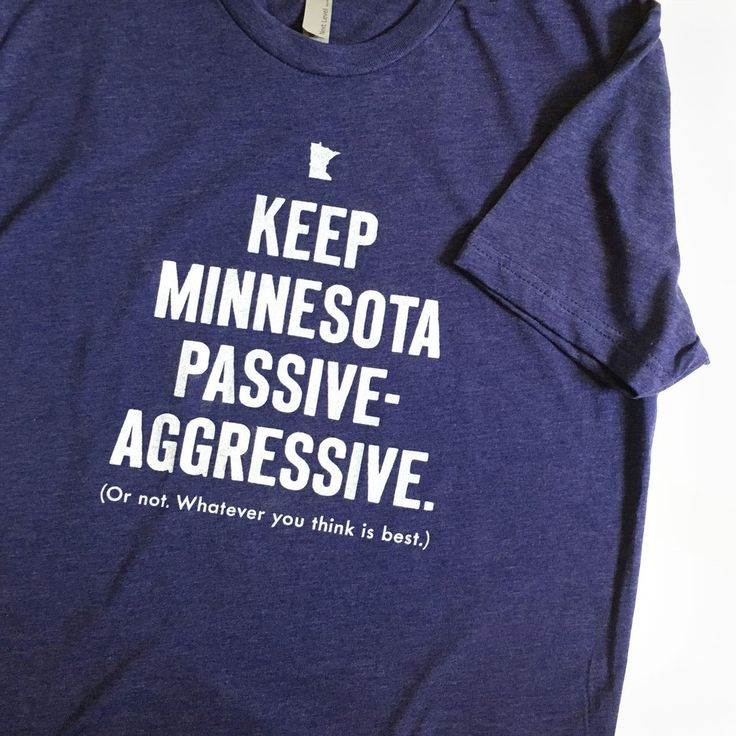 T-Shirt- Keep Minnesota Passive Aggressive
