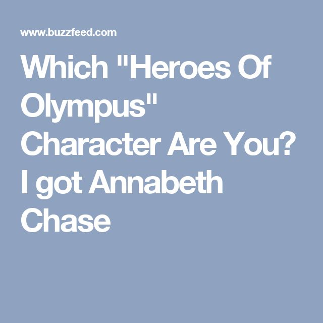 """Which """"Heroes Of Olympus"""" Character Are You? I got Annabeth Chase"""