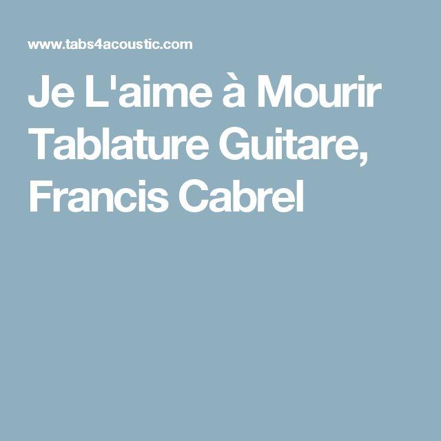 Je L'aime à Mourir Tablature Guitare, Francis Cabrel