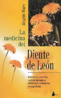 La medicina del diente de León de Brigiette Mars editado por Sirio.  Habiendo sido usado durante miles de años como medicina en todas las partes del mundo, el Diente de León se nos muestra ahora como uno de los alimentos más ricos en nutrientes que podamos encontrar...