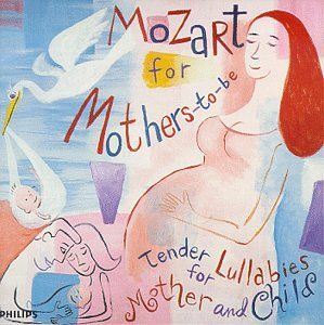 Mozart for Mothers-To-Be MOZART,W.A. http://musicinthewomb.com
