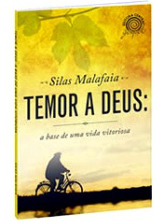 Temor a Deus, A Base de Uma Vida Vitoriosa - Pr. Silas Malafaia - Editora Central Gospel - Livraria Tenda Gospel