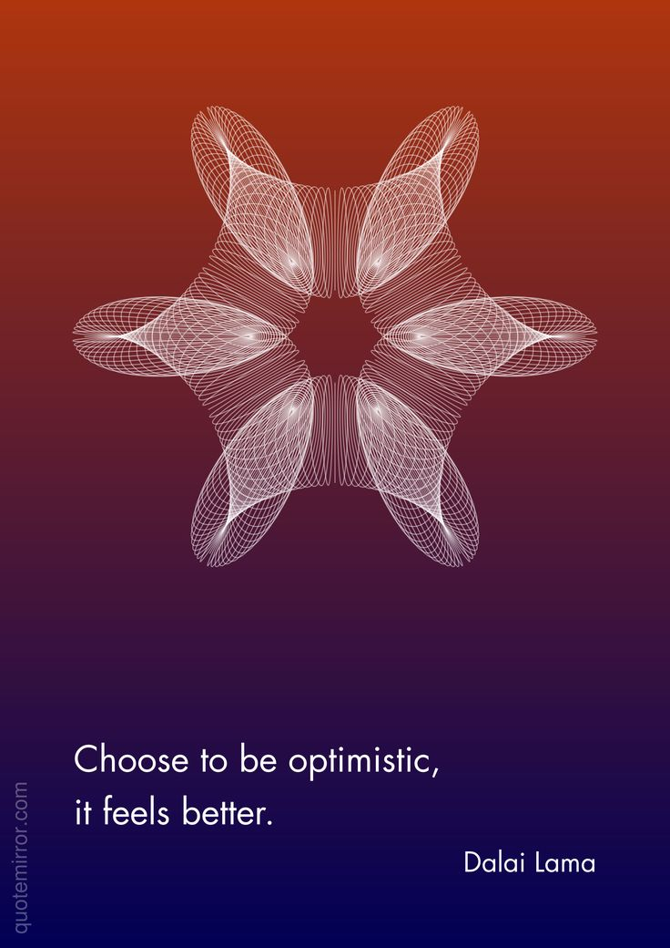 Choose to be optimistic, it feels better. –Dalai Lama http://quotemirror.com/s/ctilh #attitude #outlook