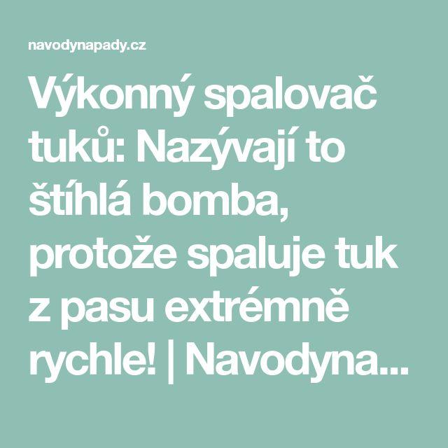 Výkonný spalovač tuků: Nazývají to štíhlá bomba, protože spaluje tuk z pasu extrémně rychle! | Navodynapady.cz