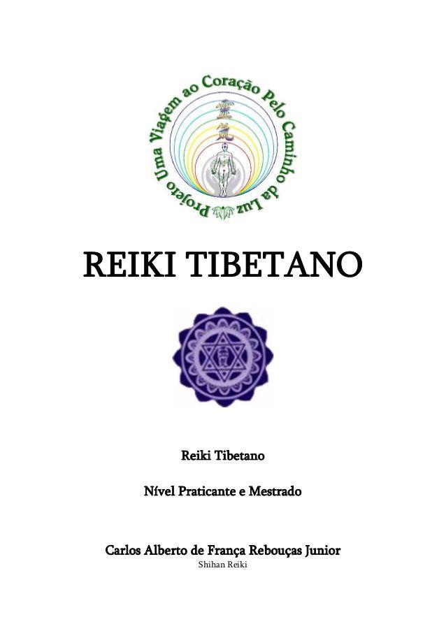 REIKI TIBETANO  Reiki Tibetano  Nível Praticante e Mestrado  Carlos Alberto de França Rebouças Junior  Shihan Reiki