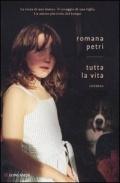 Tutta la vita  Petri, Romana
