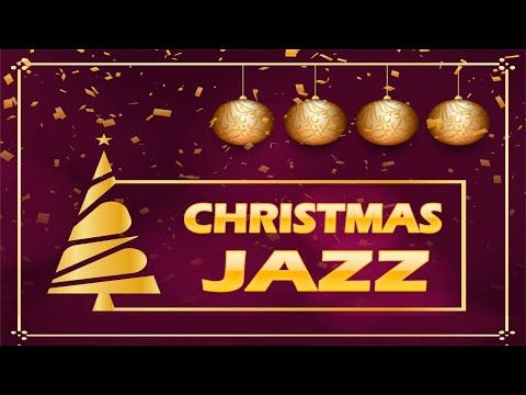Christmas Time Jazz Relaxing Holiday Jazz Music Youtube Relaxing Holidays Jazz Music Christmas Time