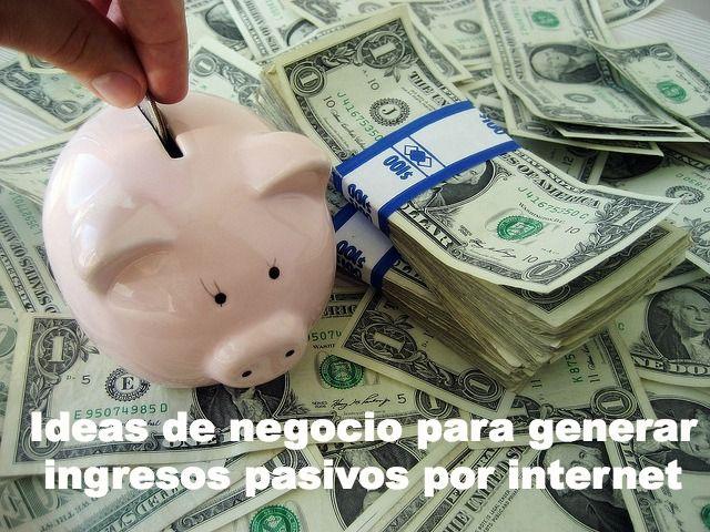 Ideas de negocio para generar ingresos pasivos por internet http://eddiernaranjo.com/ideas-de-negocio-para-generar-ingresos-pasivos-por-internet/