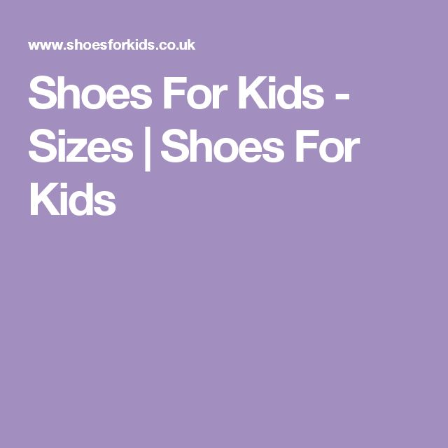 Shoes For Kids - Sizes | Shoes For Kids
