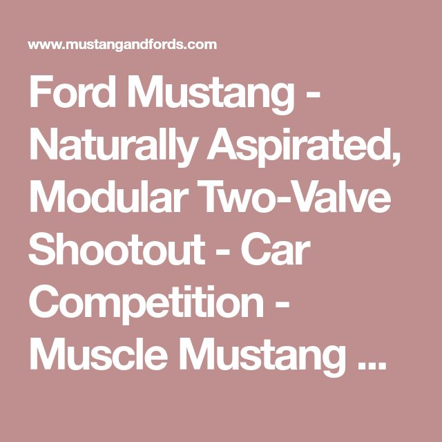 Ford Mustang - Naturally Aspirated, Modular Two-Valve Shootout - Car Competition - Muscle Mustang & Fast Fords