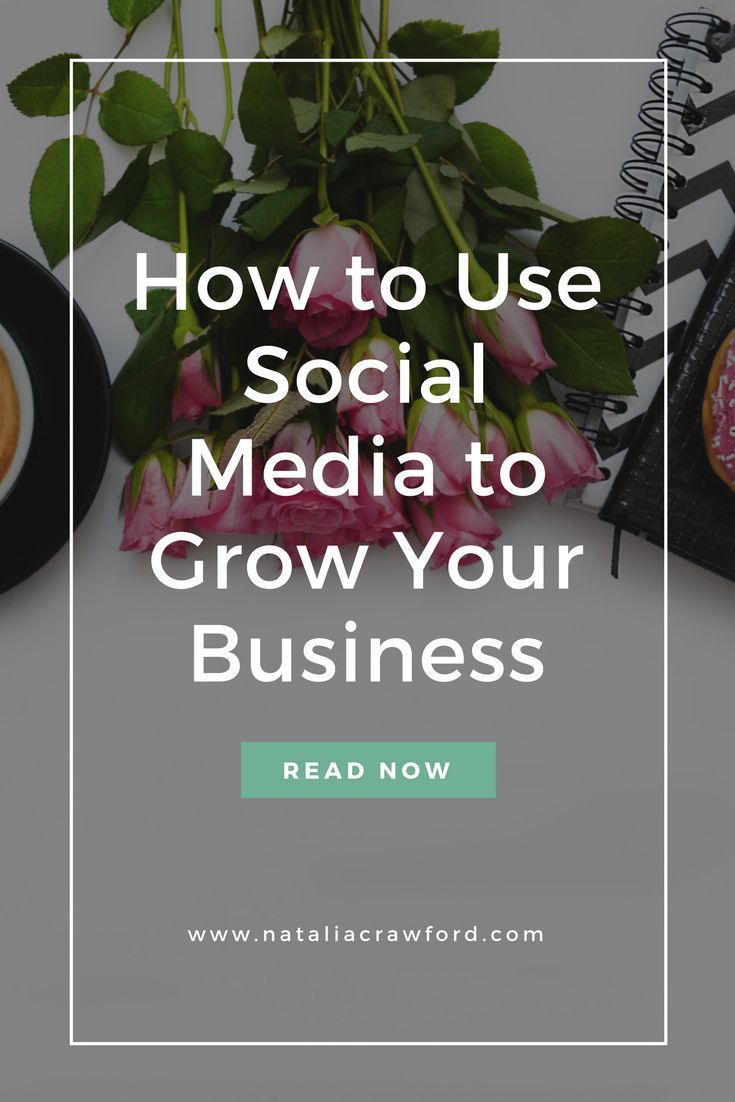 How to Use Social Media to Grow Your Business in 2018