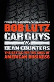 """When Bob Lutz got into the auto business in the early 1960s, CEOs knew that if you captured the public's imagination with innovative car design and top quality craftsmanship, the money would follow. The """"car guys"""" held sway, and GM dominated with bold, creative leadership and iconic brands like Cadillac, Buick, Pontiac, Oldsmobile, GMC, and Chevrolet. But then GM's leadership began to put their faith in numbers and spreadsheets."""