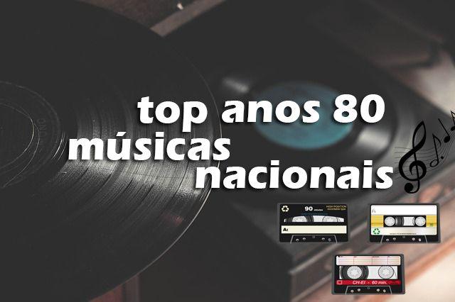 Top 50 Musicas Nacionais Mais Tocadas Nos Anos 80 Musicas