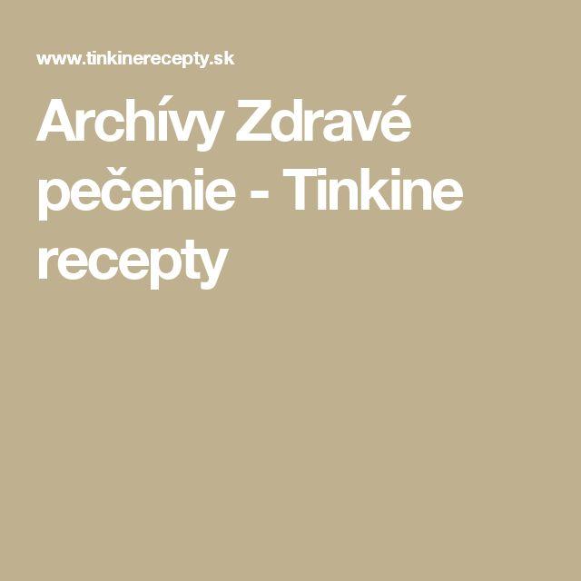 Archívy Zdravé pečenie - Tinkine recepty