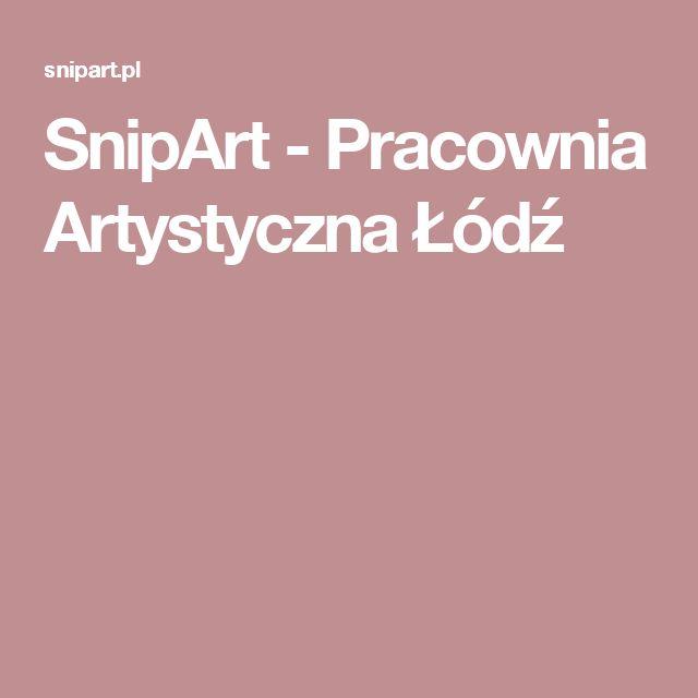 SnipArt - Pracownia Artystyczna  Łódź