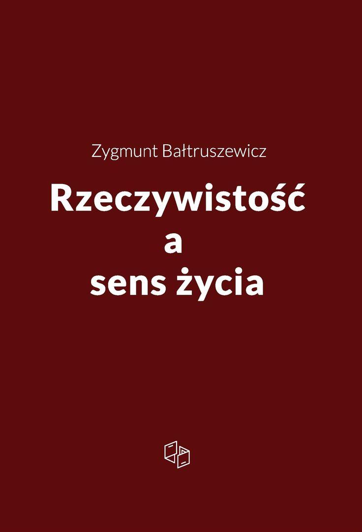"""Zygmunt Bałtruszewicz """"Rzeczywistość a sens życia"""""""
