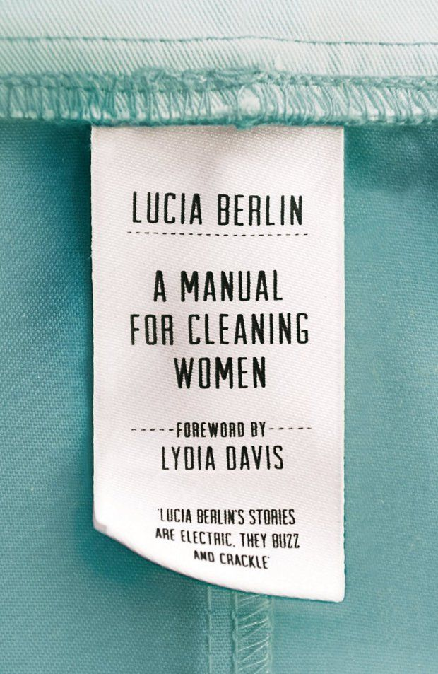 A Manual for Cleaning Women by Lucia Berlin; design by Justine Anweiler; photography Jonathan Simpson (Picador UK / September 2015)