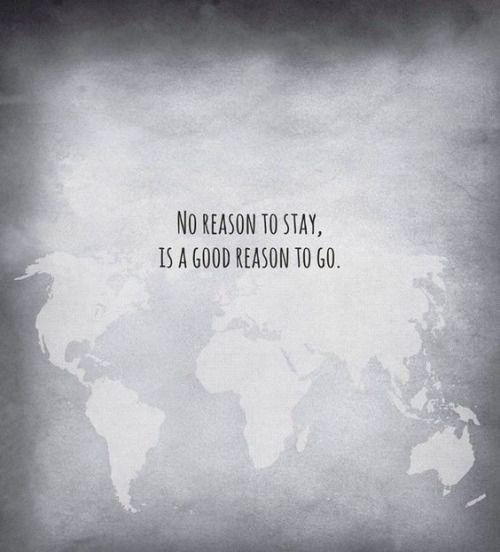 Kein Grund zu bleiben, ist ein guter Grund zu gehen.