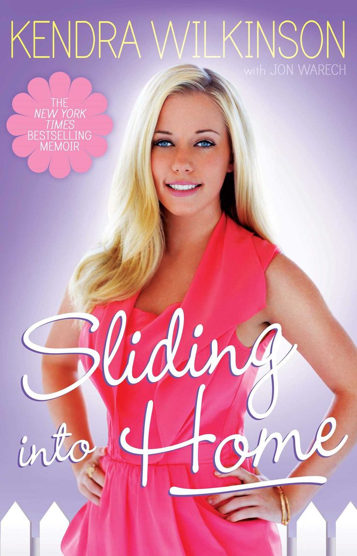 Sliding Into Home | Book by Kendra Wilkinson, Jon Warech ...