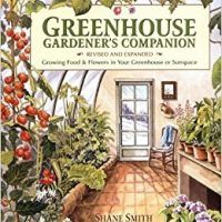 Greenhouse Gardener's Companion, Revised: Growing Food & Flowers in Your Greenhouse or Sunspace by Shane Smith, PDF,…, topcookbox.com