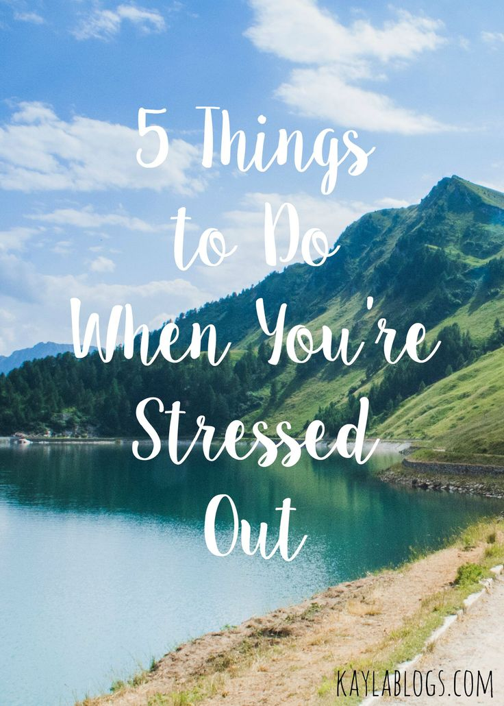 It has become that time of year when anything and everything is overwhelming. Here are some things to do when you're stressed out!