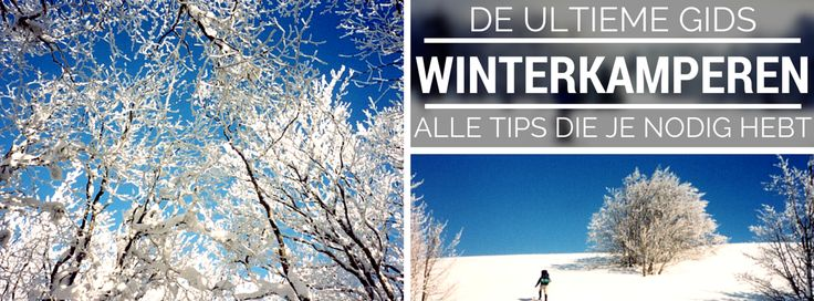 Winterkamperen: alle tips die je ooit nodig hebt | kleding & gear | deel 2