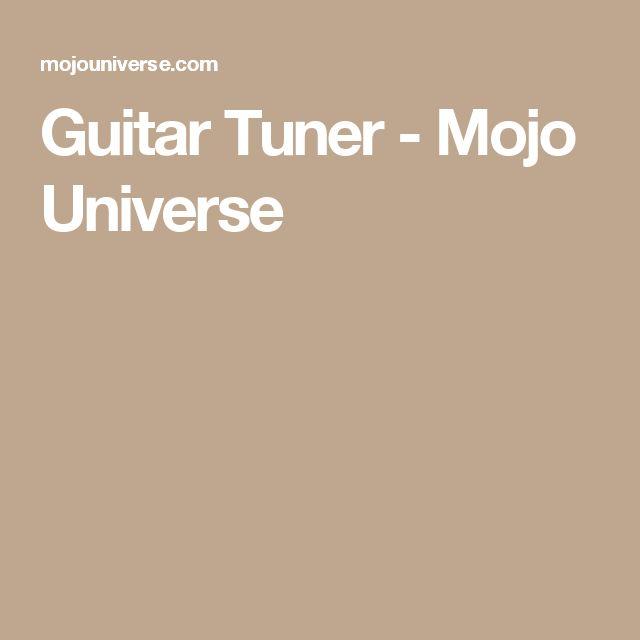 Guitar Tuner - Mojo Universe