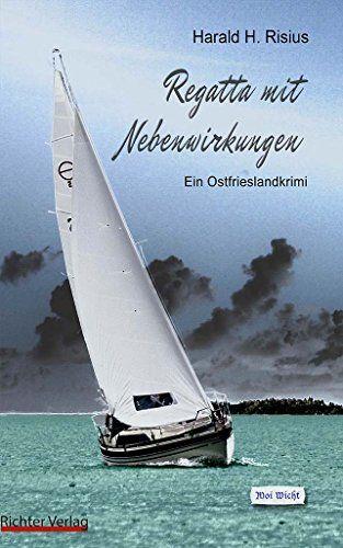 Regatta mit Nebenwirkungen: Ein Ostfrieslandkrimi von Harald Risius http://www.amazon.de/dp/3981707818/ref=cm_sw_r_pi_dp_ZAcFub1846Y4A