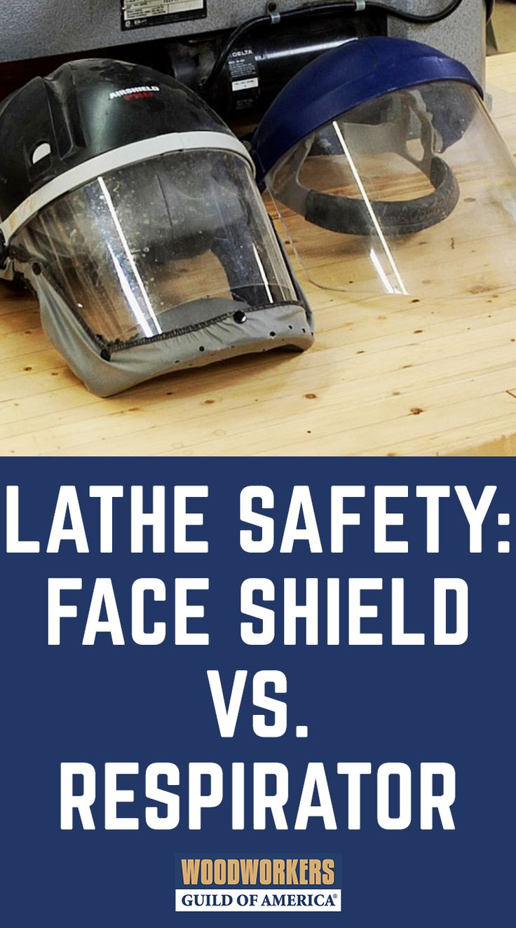 Lathe Safety Face Shield vs Respirator Woodworking