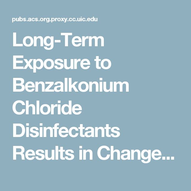 Long-Term Exposure to Benzalkonium Chloride Disinfectants Results in Change of Microbial Community Structure and Increased Antimicrobial Resistance - Environmental Science & Technology (ACS Publications)
