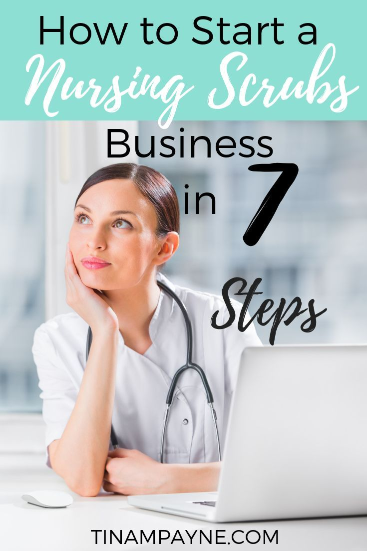 How To Start A Scrubs Business In 7 Steps Learn From A Nurse Ceo Nursing Jobs Nursing Career Consultant Business
