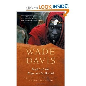 Nothing beats Wade Davis's passion and commitment to the world's many cultures & peoples