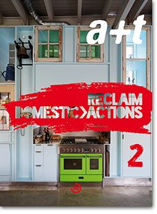 The latest issue of a+t magazine, Domestic Actions 2, rounds off the Reclaim series, which arose from an environmental sense of reclaiming land, objects, infrastructures and materials. This new volume, on refurbishing dwellings, analyzes actions carried out on both private dwellings and collective housing.