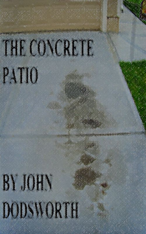 The Concrete Patio - It's a hot summer evening in the small town of Uxbridge, as two men work to remove the old concrete patio in their father's backyard.   #free ebook #free horror ebook #free horror fiction #free horror short story #free horror story #free online short story #free short story #horror #terror