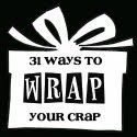 31 ways to wrap your crap..Awesome!