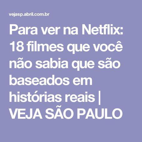 Para ver na Netflix: 18 filmes que você não sabia que são baseados em histórias reais | VEJA SÃO PAULO