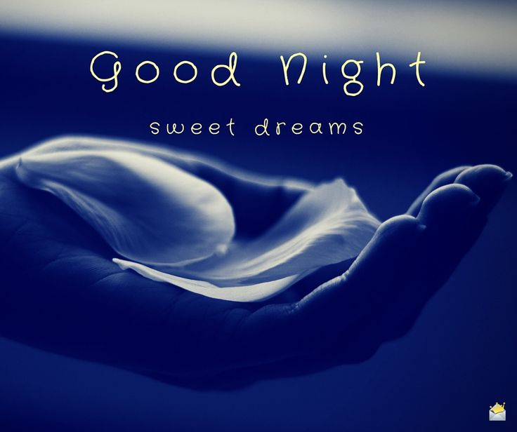 Good night beautiful, sweetest dreams!!!! I hope you sleep well. Talk soon.