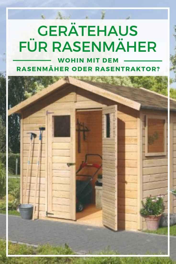 Ein Geratehaus Fur Rasenmaher Und Rasentraktor Rasentraktor Rasenmaher Aufbewahrung Garten