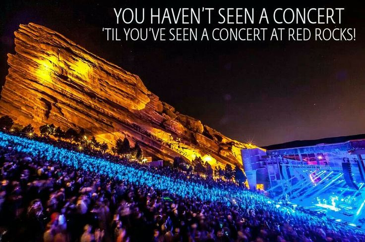 Red Rocks Amphitheater - Saw The Avett Brothers there summer of 2013...amazing!!!