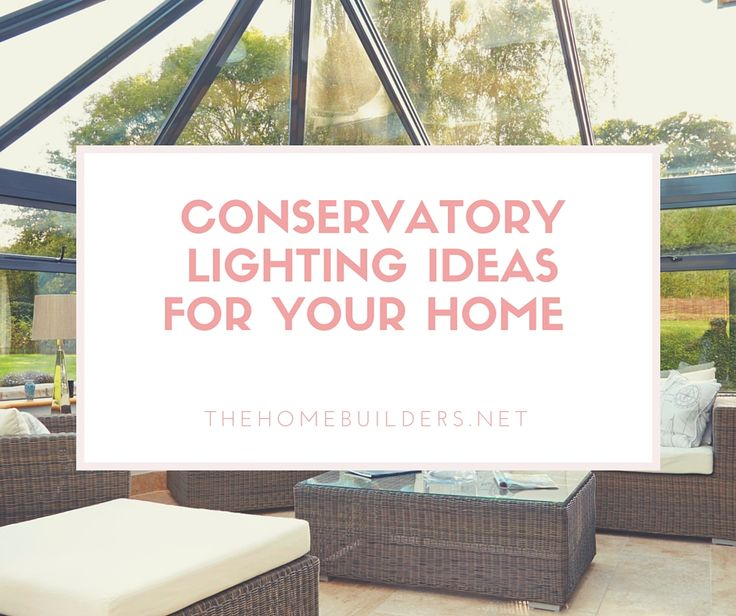 26 Interesting Living Room Décor Ideas Definitive Guide: Conservatory Lighting Ideas For Your Home
