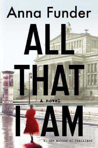 All that I am - Anna Funder | Find it @ Radford Library F FUN
