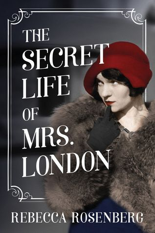 Historical Fiction 2018. Charmian London, wife of Jack London, becomes involved with Harry Houdini. The Secret Life of Mrs. London by Rebecca Rosenberg.