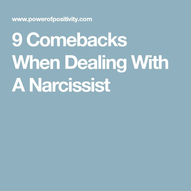 9 Comebacks When Dealing With A Narcissist
