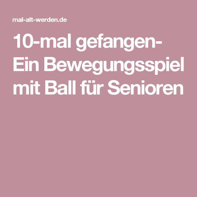 10-mal gefangen- Ein Bewegungsspiel mit Ball für Senioren